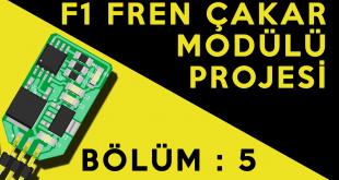 Fren Çakar Modülü Projesi : Bölüm 5 – Gömülü Sistem Yazılım Geliştirme