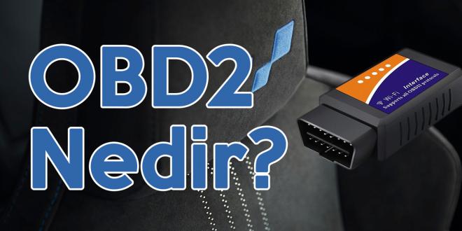 Meraklısına! OBD2 Nedir? Nasıl Çalışır? Örnekli Anlatım!